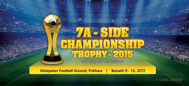 7A Side Championship Trophy 2015 - sanil.com.np